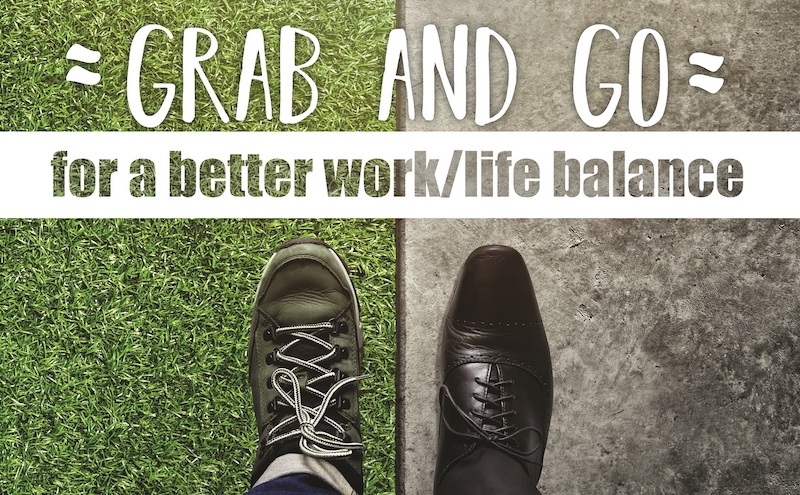 grab and go for a better work/life balance