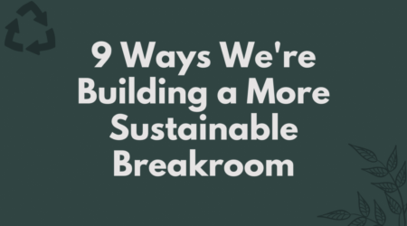 building a sustainable breakroom blog post header image