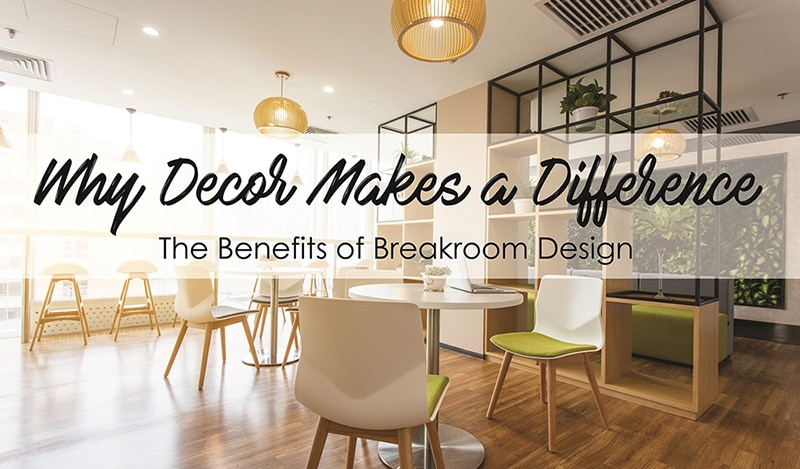 The Benefits of Breakroom Design