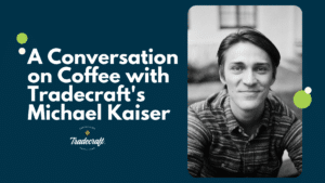 A conversation on coffee with Tradecraft's Michael Kaiser